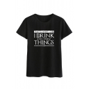 Letter I DRINK THINGS Printed Short Sleeve Casual T-Shirt for Unisex Adult
