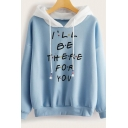 Letter I'ILL BE THERE FOR YOU Printed Colorblocked Hood Long Sleeve Oversized Hoodie