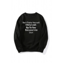Fancy Letter DON'T FLATTER YOURSELF Printed Long Sleeve Round Neck Casual Oversized Sweatshirt