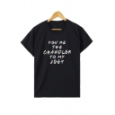 Popular Letter YOU'RE THE CHANDLER TO MY JOEY Printed Short Sleeve Regular Fit Leisure T-Shirt