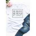 Womens Popular Letter BE BRAVE BE BOLD BE KIND Printed Short Sleeve Casual Tee Top