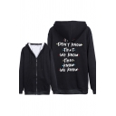 Winter Funny Letter THEY DON'T KNOW THAT WE KNOW THEY KNOW WE KNOW Printed Zip Up Long Sleeve Thick Hoodie