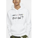 Hot Popular HOW YOU DOIN Letter Printed White Casual Long Sleeve Drawstring Hoodie