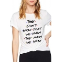 Womens Simple Letter THEY DON'T KNOW THAT Printed Short Sleeve Regular Leisure T-Shirt
