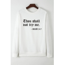 Creative Letter THOU SHALL NOT TRY ME Printed Long Sleeve Round Neck Pullover Sweatshirt