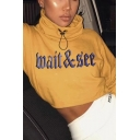 Unique Letter WAIT & SEE Printed High Collar Long Sleeve Yellow Cropped Sweatshirt