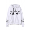 Hot Letter HOW YOU DOIN Printed Stripe Long Sleeve White Drawstring Hoodie