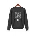 Funny Letter THAT'S WHAT I DO I DRINK AND I KNOW THINGS Printed Long Sleeve Pullover Graphic Sweatshirt