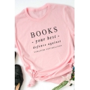 Ladies Simple BOOKS YOUR BEST DEFENSE AGAINST Letter Print Short Sleeve T-Shirt
