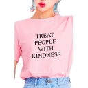 Womens Casual Letter TREAT PEOPLE WITH KINDNESS Print Short Sleeve Loose T-Shirt Top