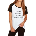 Popular Letter TREAT PEOPLE WITH KINDNESS Raglan Short Sleeves White Sports T-Shirt