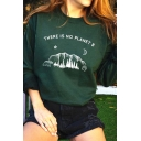 Leisure THERE IS NO PLANET B Print Long Sleeve Crew Neck Pullover Graphic Sweatshirt
