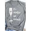 Womens Funny Letter IT'S MIMOSA NOT MIMOSA Print Short Sleeve Gray Graphic T-Shirt