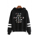 I'LL BE THERE FOR YOU Letter Print Striped Long Sleeve Simple Drawstring Hoodie