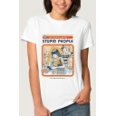Fancy Letter STUPID PEOPLE Printed Short Sleeve Round Neck White Graphic T-Shirt