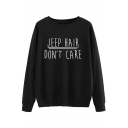 Cool Street Long Sleeve Round Neck Letter JEEP HAIR DON'T CARE Print Loose Fit Plain Sweatshirt for Female