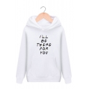 Stylish Letter I'LL BE THERE FOR YOU Printed Long Sleeve Thick Pullover Hoodie
