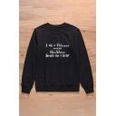 Fancy Letter I AM A PRINCESS UNLESS HOGWARYS SEND ME A LETTER Print Black Sweatshirt