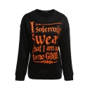 Funny Letter I SOLEMNLY SWEAR THAT I AM UP TO NO GOOD Long Sleeve Black Sweatshirt