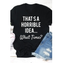 Summer Stylish Letter THAT'S A HORRIBLE IDEA Printed Short Sleeves Round Neck Black T-Shirt