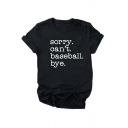 Simple Womens Roll-Up Sleeve Crew Neck Letter SORRY CAN'T BASEBALL BYE Printed Loose T Shirt