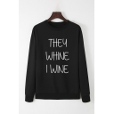 Casual Womens Long Sleeve Round Neck Letter THEY WHINE I WINE Relaxed Fit Pullover Sweatshirt