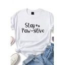 Basic Womens Rolled Short Sleeve Crew Neck Letter STAY PAW-SITIVE Paw Pattern Slim Fit T-Shirt