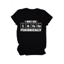Fashionable Girls Short Sleeve Crew Neck Letter I ONLY USE PERIODICALLY Loose Fit Tee Top