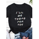 Simple Girls Roll Up Sleeve Round Neck Letter I'LL BE THERE FOR YOU Printed Relaxed Fit T-Shirt