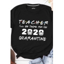 Chic Fashion Rolled Short Sleeve Crew Neck Letter TEACHER 2020 Pattern Regular Fit Tee