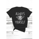 Simple Womens Rolled Short Sleeve Crew Neck Letter ALWAYS YOURSELF Bee Graphic Slim Fit T Shirt