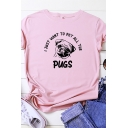 Basic Womens Rolled Short Sleeve Crew Neck Letter PUGS Dog Graphic Slim Fit T Shirt