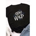 Leisure Womens Rolled Short Sleeve Crew Neck Letter STAY WILD Print Relaxed Fit T Shirt