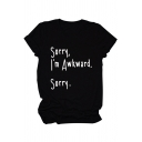 Popular Womens Short Sleeve Crew Neck Letter SORRY I'M AWKWARD SORRY Regular Fit T Shirt