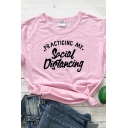 Pretty Girls Roll Up Sleeve Round Neck Letter SOCIAL DISTANCING Print Slim Fit T Shirt