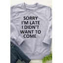 Casual Womens Long Sleeve Crew Neck Letter SORRY I'M LATE I DIDN'T WANT TO COME Loose Pullover Sweatshirt