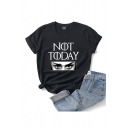 Cool Ladies Letter Not Today Eyes Graphic Short Sleeve Crew Neck Regular Fit T Shirt