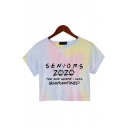 Chic Pink Tie Dye Letter Seniors 2020 Print Rolled Short Sleeve Round Neck Regular Fit Cropped T-shirt for Girls