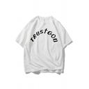 Simple Guys Letter Trust God Printed Short Sleeve Crew-neck Loose T Shirt