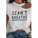 Stylish Womens Letter I Can't Breathe Print Short Sleeve Crew Neck Cold Shoulder Relaxed T-shirt in White