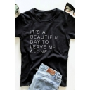 Basic Girls Letter It's A Beautiful Day To Leave Me Alone Print Rolled Short Sleeve Crew Neck Fit T-shirt