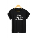 Basic Girls Letter Live Like It's An Anime Printed Roll Up Sleeve Crew Neck Regular Fit T Shirt