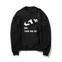 Fashion Letter NO YOU DO IT Panda Printed Crew Neck Long Sleeve Cotton Sweatshirt