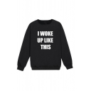 Stylish Ladies Letter I Woke Up Like This Printed Long Sleeve Crew Neck Relaxed Fit Pullover Sweatshirt in Black