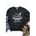 Leisure Ladies Letter Day Drinking Because 2020 Sucks Graphic Long Sleeve Crew Neck Loose Pullover Sweatshirt