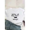 Basic Letter After All This Time Graphic Roll Up Sleeve Crew Neck Slim Fit T Shirt for Women