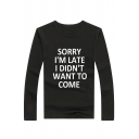 Fancy Letter SORRY I'M LATE I DIDN'T WANT TO COME MEME Long Sleeves Black T-Shirt