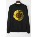 Womens Simple IN A WORLD FULL OF ROSES BE A SUNFLOWER Printed Long Sleeve Casual Sweatshirt