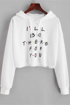 Trendy Letter I'LL BE THERE FOR YOU Printed Long Sleeve Cropped White Hoodie