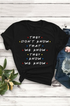Friends Funny Letter THEY DON'T KNOW Unisex Casual Loose T-Shirt